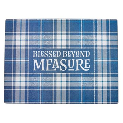 Blessed Beyond Measure Glass Cutting Board  -
