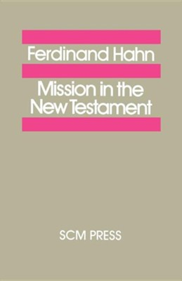 Mission in the New Testament  -     By: Ferdinand Hahn