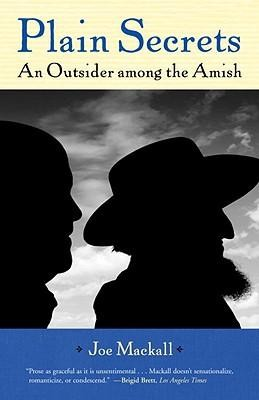Plain Secrets: An Outsider Among the Amish  -     By: Joe Mackall