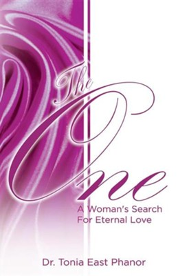 The One: A Woman's Search for Eternal Love  -     By: Tonia East