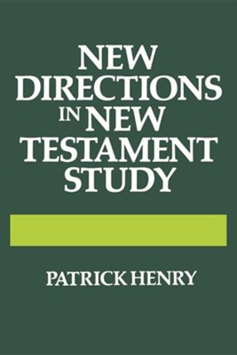 New Directions in New Testament Study  -     By: Patrick Henry