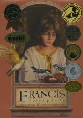 Francis Woke Up Early  -     By: Josephine Nobisso     Illustrated By: Maureen Hyde