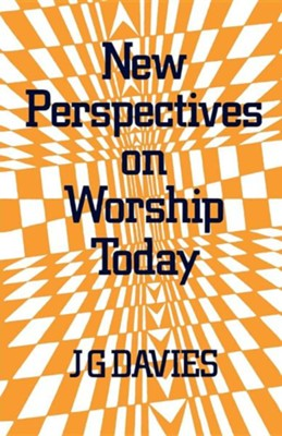 New Perspectives on Worship Today  -     By: J.G. Davies