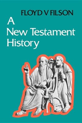 A New Testament History  -     By: Floyd F. Filson