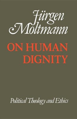 On Human Dignnity  -     By: Juergen Moltmann
