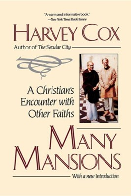 Many Mansions: A Christian's Encounter with Other Faiths  -     By: Harvey Cox