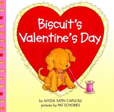 Biscuit's Valentine's Day  -     By: Alyssa Satin Capucilli     Illustrated By: Pat Schories