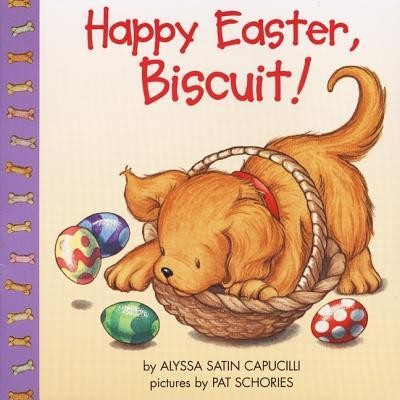 Happy Easter, Biscuit!  -     By: Alyssa Satin Capucilli     Illustrated By: Pat Schories