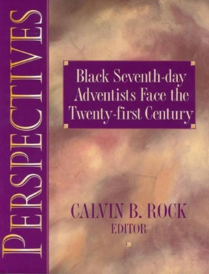 Perspectives: Black Seventh-Day Adventists Face the Twenty-First Century  -     By: Calvin B. Rock