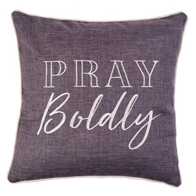 Pray Boldly Pillow, Gray  -