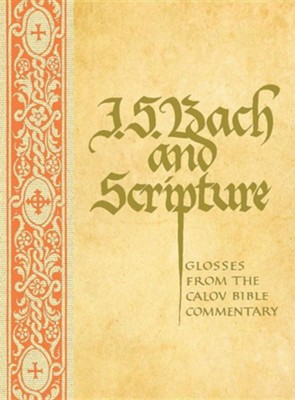 J. S. Bach & Scripture: Glosses from the Calov  -     Edited By: Robin Leaver