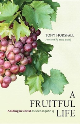 A Fruitful Life  -     By: Tony Horsfall