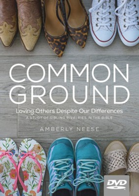 Common Ground: Loving Others Despite Our Differences DVD  -     By: Amberly Neese