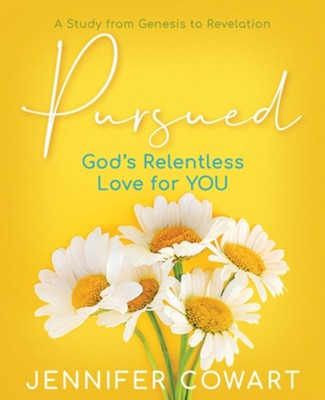 Pursued: Gods Relentless Love for YOU Participant Workbook  -     By: Jennifer Cowart