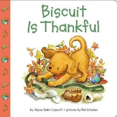 Biscuit Is Thankful  -     By: Alyssa Satin Capucilli     Illustrated By: Pat Schories