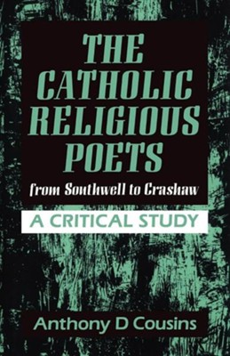 Catholic Religious Poets: From Southwell to Crawshaw  -     By: Anthony D. Cousins