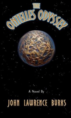 The Ontelles Odyssey  -     By: John Lawrence Burks
