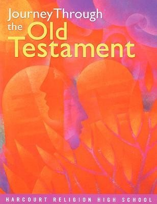 Journey Through the Old Testament  -     By: Harcourt Religion Publishers