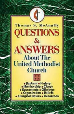 Questions and Answers about the United Methodist Church  -     By: Tom McAnally
