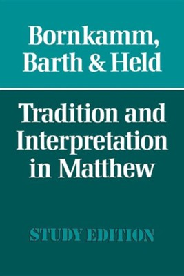 Tradition and Interpretation in MatthewRevised Edition  -     By: Guenther Bornkamm