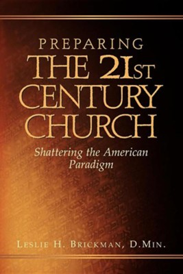 Preparing the 21st Century Church  -     By: Leslie H. Brickman