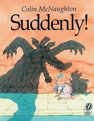 Suddenly!: A Preston Pig StoryVoyager Books Edition  -     By: Colin McNaughton