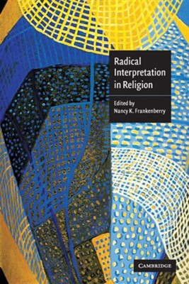 Radical Interpretation in Religion  -     By: Nancy Frankenberry