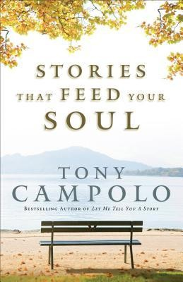 Stories That Feed Your Soul  -     By: Tony Campolo