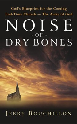 Noise of Dry Bones   -     By: Jerry Bouchillon