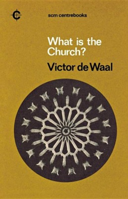 What Is the Church? [Victor deWall]   -     By: Victor De Waal