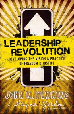 Leadership Revolution: Developing the Vision & Practice of Freedom & Justice  -     By: John M. Perkins, Wayne Gordon
