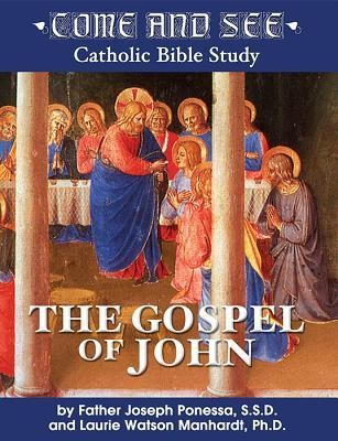 The Gospel of John, Edition 0002  -     By: Father Joseph Ponessa S.S.D., Laurie Watson Manhardt Ph.D.