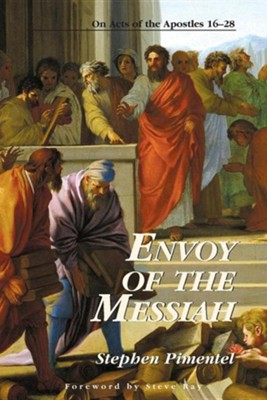 Envoy of the Messiah: On Acts of the Apostles 16-28  -     By: Stephen Pimentel, Steve Ray