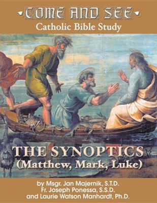 The Synoptics: Matthew, Mark, Luke  -     By: Monsignor Jan Majernik S.T.D., Father Joseph Ponessa S.S.D., Laurie Watson Manhardt Ph.D.