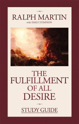 The Fulfillment of All Desire Study Guide  -     By: Ralph Martin, Emily Stimpson