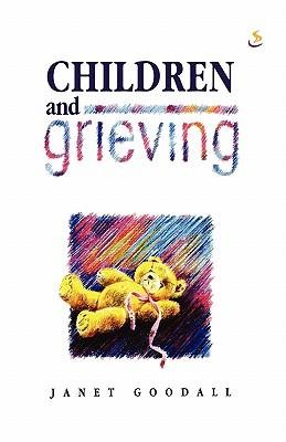 Children and Grieving  -     By: Janet Goodall