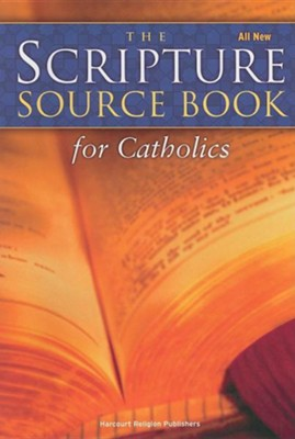 The Scripture Source Book for Catholics All New Edition  -     By: Harcourt Religion Publishers