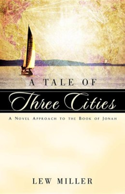 A Tale of Three Cities  -     By: Lewis A. Miller