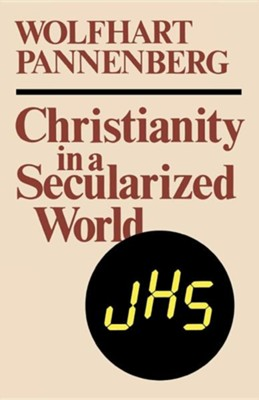 Christianity in a Secularized World  -     By: Wolfhart Pannenberg