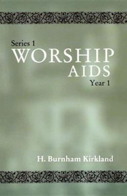 Worship AIDS: Series 1, Year 1  -     By: H. Burnham Kirkland