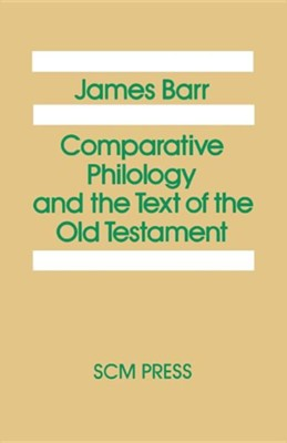 Comparative Philology and the Text of the Old Testament  -     By: James Barr