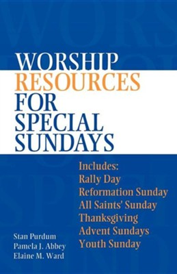 Worship Resources for Special Sundays  -     By: Pamela J. Abbey, Elaine M. Ward, Stan Purdum