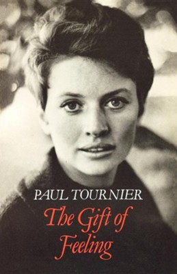 The Gift of Feeling  -     By: Paul Tournier