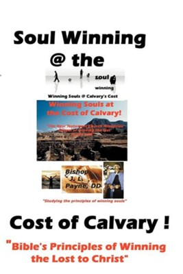 Soul Winning at the Cost of Calvary  -     By: Bishop J.L. Payne