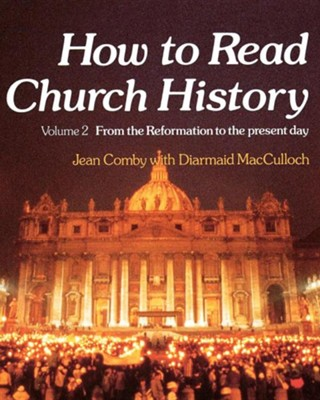 How to Read Church History Volume 2 from the Reformation to the Present Day  -     By: Jean Comby, Diarmaid MacCulloch