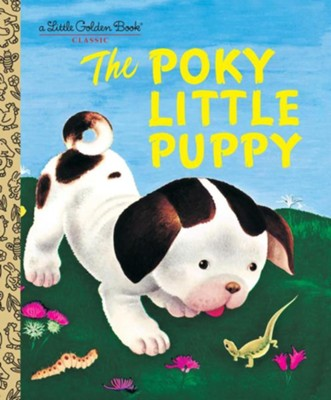 The Poky Little Puppy  -     By: Janette Sebring Lowrey     Illustrated By: Gustaf Tenggren
