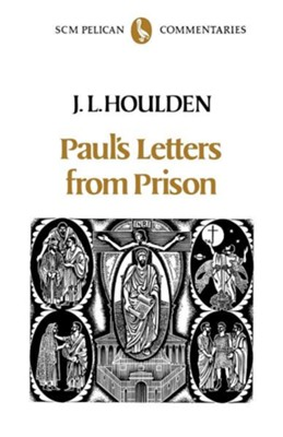 Paul's Letters from Prison  -     By: J.L. Houlden