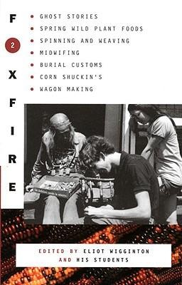 Foxfire 2  -     Edited By: Eliot Wigginton     By: Eliot Wigginton(ED.)