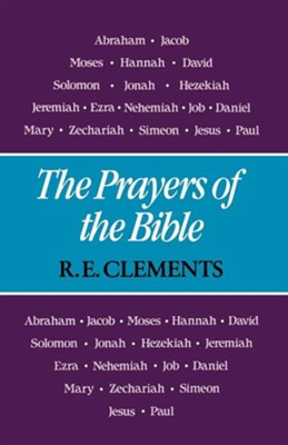 The Prayers of the Bible  -     By: R.E. Clements