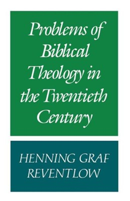 Problems of Biblical Theology in the Twentieth Century  -     By: Henning Graf Reventlow